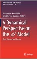 A Dynamical Perspective on the ɸ4 Model: Past, Present and Future