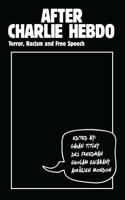 After Charlie Hebdo: Terror, Racism and Free Speech
