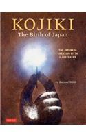 Kojiki: The Birth of Japan: The Japanese Creation Myth Illustrated