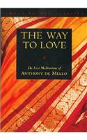 Way to Love: The Last Meditations of Anthony de Mello