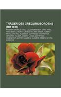 Trager Des Gregoriusordens (Ritter): Aristide Cavaille-Coll, Louis Toebosch, Carl Thiel, Hans Eisele, Moritz Lieber, Roland Bader