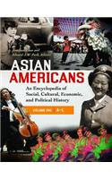 Asian Americans Three Volume Set: An Encyclopedia of Social, Cultural, Economic, and Political History