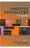 Positive Psychiatry: A Casebook