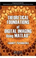 Theoretical Foundations of Digital Imaging Using MATLAB (R)