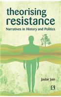 Theorising Resistance: Narratives in History and Politics