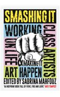Smashing It: Working Class Artists on Life, Art and Making It Happen