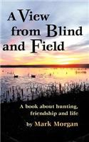 A View from Blind and Field