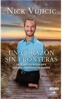 Un Corazón Sin Fronteras / Limitless: Devotions for a Ridiculously Good Life: La Fe Que Necesitas Para Una Vida Ridiculamente Positiva