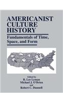 Americanist Culture History: Fundamentals of Time, Space, and Form