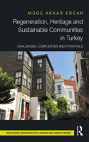 Regeneration, Heritage and Sustainable Communities in Turkey: Challenges, Complexities and Opportunities