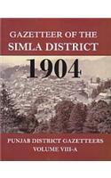 Gazetteer Of The Simla District 1904