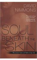 The The Soul Beneath the Skin Soul Beneath the Skin: The Unseen Hearts and Habits of Gay Men