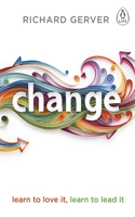 Change: Learn to Love It, Learn to Lead It