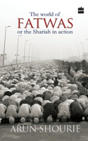 The World of Fatwas:Or the Sharia in Action