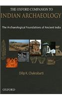 The Oxford Companion to Indian Archaeology: The Archaeological Foundations of Ancient India