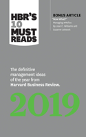 HBR's 10 Must Reads 2019: The Definitive Management Ideas of the Year from Harvard Business Review (with Bonus Article