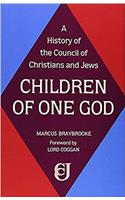 Children of One God: A History of the Council of Christians and Jews