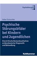 Psychische Storungsbilder Bei Kindern Und Jugendlichen: Eine Kritische Bestandsaufnahme Evidenzbasierter Diagnostik Und Behandlung