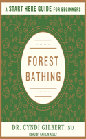 Forest Bathing: A Start Here Guide