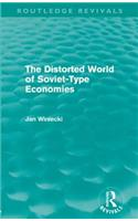 The Distorted World of Soviet-Type Economies (Routledge Revivals)