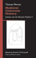 Medieval Cistercian History: Initiation Into the Monastic Tradition 9