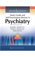Kaplan and Sadock's Study Guide and Self-examination Review in Psychiatry