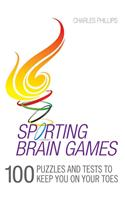 Sporting Brain Games: 100 Puzzles and Tests to Keep You on Your Toes