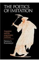 The Poetics of Imitation: Anacreon and the Anacreontic Tradition