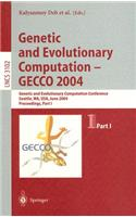 Genetic and Evolutionary Computation -- Gecco 2004: Genetic and Evolutionary Computation Conference Seattle, Wa, Usa, June 26-30, 2004, Proceedings, Part I