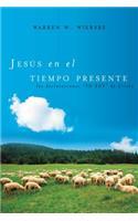 Jesús En El Tiempo Presente: Las Declaraciones 'yo Soy' de Cristo