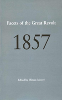 1857: Facets of the Great Revolt