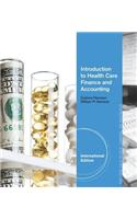 Introduction to Health Care Finance and Accounting, International Edition