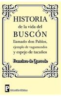 Historia de la Vida del Buscon Llamado Don Pablos: Ejemplo de Vagamundos Y Espejo de Taca