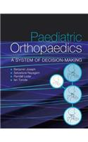 Paediatric Othopaedics: A System of Decision-Making