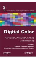 Digital Color: Acquisition, Perception, Coding and Rendering