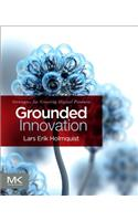 Grounded Innovation: Strategies for Creating Digital Products