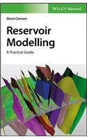 Reservoir Modelling - A Practical Guide