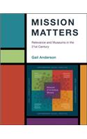 Mission Matters: Relevance and Museums in the 21st Century