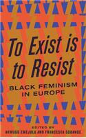 To Exist Is to Resist: Black Feminism in Europe