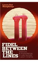 Fidel Between the Lines: Paranoia and Ambivalence in Late Socialist Cuban Cinema