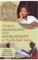 Tribal Demography And Development In North East India