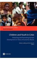 Children and Youth in Crisis: Protecting and Promoting Human Development in Times of Economic Shocks