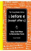 I Before E (Except After C): The Young Readers Edition: Easy, Cool Ways to Remember Facts