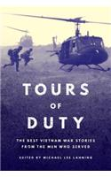 Tours of Duty: The Best Vietnam War Stories from the Men Who Served