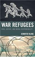 War Refugees: Risk, Justice, and Moral Responsibility