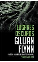 Lugares Oscuros: (spanish-Language Edition of Dark Places)