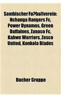 Sambischer Fussballverein: Nchanga Rangers FC, Power Dynamos, Green Buffaloes, Zanaco FC, Kabwe Warriors, Zesco United, Konkola Blades