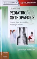Tachdjian's Pediatric Orthopaedics: From the Texas Scottish Rite Hospital for Children: Expert Consult: Online and Print, 3- Volume Set (2 Volumes in Print, 3rd Volume Online Only)