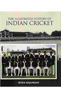 Illustrated History of Indian Cricket