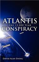 Atlantis, the 12,000 Year Conspiracy